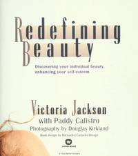 Redifining Beauty..From America's Preeminent Makeup Expert... Discovering Your Individual Beauty,enhancing Your Self-Esteem by Victoria Jackson with Paddy Calistro - First Edition First Printing - 1993 - from Mulberry Books and Biblio.com