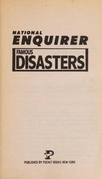 FAMOUS DISASTERS (National Enquirer)