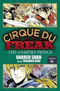Cirque Du Freak: The Manga, Vol. 6: The Vampire Prince