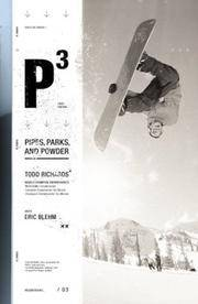 P3: Pipes, Parks, and Powder