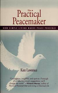 PRACTICAL PEACEMAKER: How Simple Living Makes Peace Possible