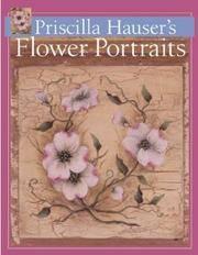 Priscilla Hauser\'s Flower Portraits