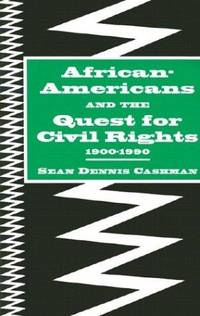African-Americans and the Quest for Civil Rights 1900-