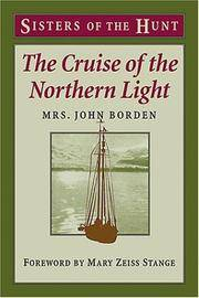 THE CRUISE OF THE NORTHERN LIGHT; SISTERS OF THE HUNT
