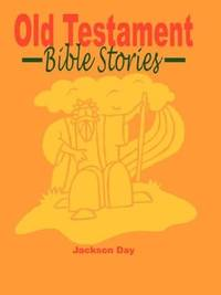 Old Testament Bible Stories by  Jackson Day - Paperback - 2007-07-19 - from ByrdHouse Books (SKU: 151128002)