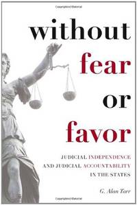 Without Fear or Favor: Judicial Independence and Judicial Accountability in the States (Stanford...