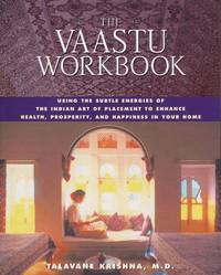 VAASTU WORKBOOK : USING THE SUBTLE ENERG