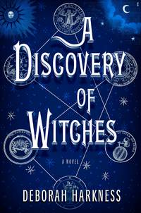 A Discovery of Witches: A Novel (All Souls Series)
