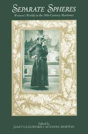 Separate Spheres; Women's Worlds in the 19th-Century Maritimes