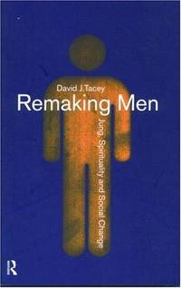 Remaking Men: Jung, Spirituality and Social Change