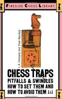 Chess Traps: Pitfalls & Swindles, How to Set Them and How to Avoid Them