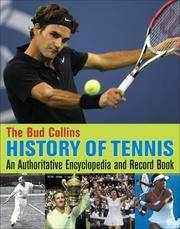 image of The Bud Collins History of Tennis: An Authoritative Encyclopedia and Record Book
