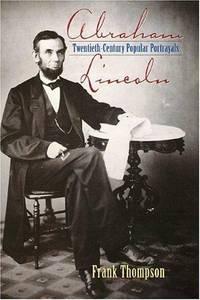 Abraham Lincoln Twentieth-Century Popular Portrayals