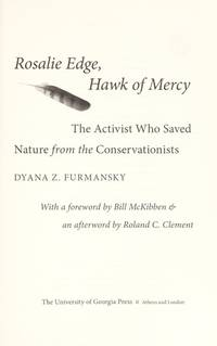 Rosalie Edge, Hawk of Mercy: The Activist Who Saved Nature from the Conservationists