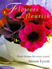 Flowers with a Flourish by  Simon Lycett - First American Edition - 1999 - from after-words bookstore and Biblio.com