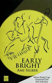 Early Bright by Ami Silber - 1st Edition  - 2008 - from The Battery Books & Music and Biblio.com