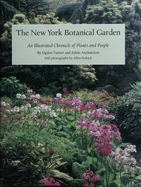THE NEW YORK BOTANICAL GARDEN: An Illustrated Chronicle of Plants and People