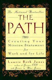 PATH, THE CREATING YOUR MISSION STATEMENT FOR WORK AND FOR LIFE