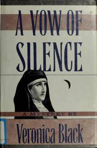 A Vow of Silence by  Veronica Black - Hardcover - 1990 - from The John Bale Books LLC (SKU: 61449a)