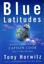 BLUE LATITUDES Boldy Going Where Captain Cook Has Gone Before by  Tony Horwitz - First Edition - 2002 - from VELMA CLINTON BOOKS and Biblio.com