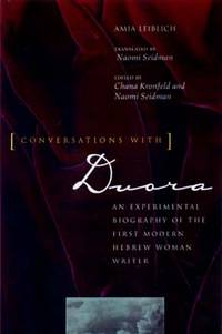 Conversations With Dvora: An Experimental Biography of the First Modern Hebrew Woman Writer