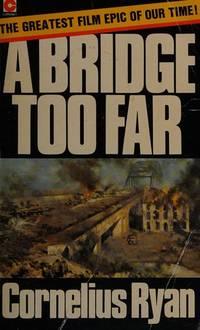 A Bridge Too Far (Coronet Books) by Cornelius Ryan  - Paperback  - 02/17/1994  - from Greener Books Ltd (SKU: 3967023)