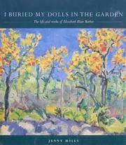 I BURIED MY DOLLS IN THE GARDEN: The life and works of Elizabeth Blair Barber