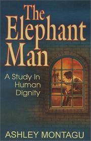 image of The Elephant Man : A Study in Human Dignity