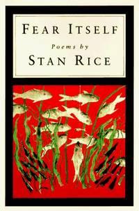 Fear Itself: Poems.