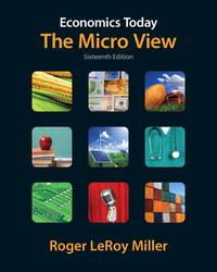 Economics Today: The Micro View (16th Edition) (Pearson Series in Economics)
