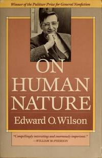 ON HUMAN NATURE by  Edward O Wilson - Hardcover - ....... - 1978 - from Riverow Bookshop, INC ABAA (SKU: BOOKS314610)