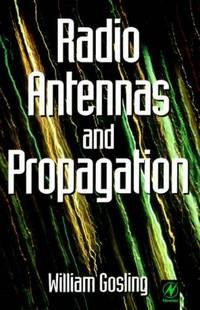 Radio Antennas and Propagation: Radio Engineering Fundamentals