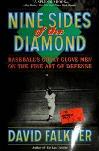 Nine Sides of the Diamond: Baseball's Great Glove Men on the Fine Art of Defense. [1st trade...