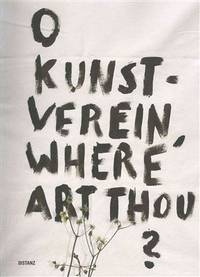 O Kunstverein, Where Art Thou?: Institution anders denken...