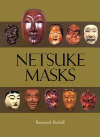 Netsuke Masks by Raymond Bushell - Hardcover - Reprint - from S. Bernstein & Co.  and Biblio.com