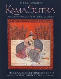 image of The Illustrated Kama Sutra: Ananga-Ranga Perfumed Garden, The Classic Eastern Love Texts