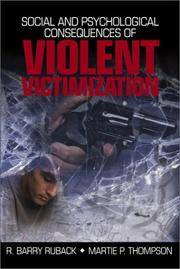 Social and Psychological Consequences of Violent Victimization