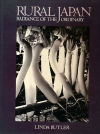 Rural Japan: Radiance of the Ordinary by Linda Butler - Paperback - February 1992 - from Dunaway Books (SKU: 211008)