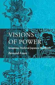 Visions of Power:Imagining Medieval Japanese Buddhism