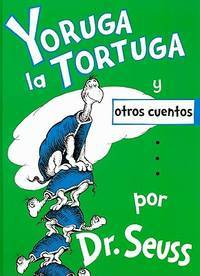 image of Yoruga la Tortuga y Otros Cuentos = Yertle the Turtle and Other Stories (Spanish Edition)