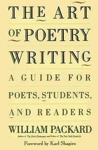 The Art of Poetry Writing: A Guide For Poets, Students, & Readers