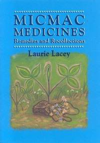Micmac Medicines : Remedies and Recollections