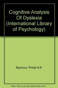Cognitive Analysis of Dyslexia (International Library of Psychology)