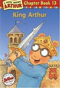 King Arthur (Arthur Chapter Books #13)