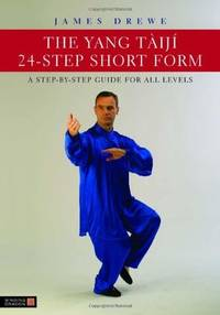 The Yang Taiji 24 - Step Short Form, a Step-By-step Guide for All Levels