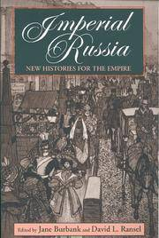 Imperial Russia: New Histories for the Empire (Indiana-Michigan Series in Russian and East European Studies)