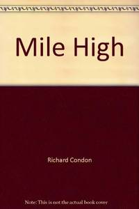 Mile high by Richard Condon - Paperback - 1982 - from Ergodebooks (SKU: SONG0385276419)