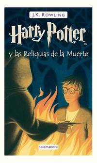 Harry Potter Y Las Reliquias De La Muerte (Tapa Dura)