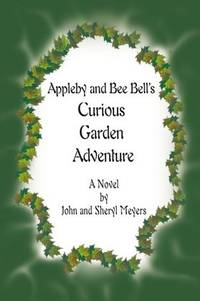 Appleby and Bee Bell's Curious Garden Adventure: A Novel (SIGNED)