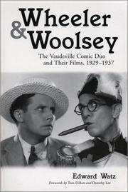 Wheeler & Woolsey:   The Vaudeville Comic Duo and Their Films, 1929-1937